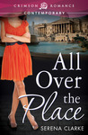 All Over the Place by Serena  Clarke