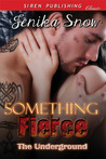 Something Fierce (The Underground, #1)