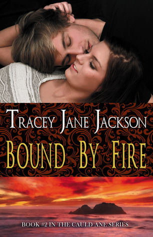 Bound by Fire, Cauld Ane #2 by Tracey Jane Jackson