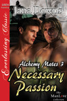 Necessary Passion (Alchemy Mates, #3)