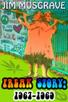 Freak Story:  1967-1969