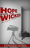 Hope for the Wicked (Larry Laughlin #1)
