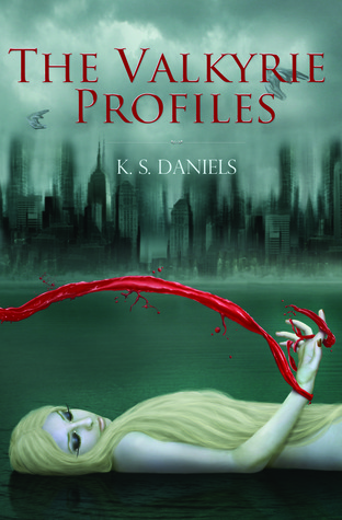 The Valkyrie Profiles by K.S. Daniels
