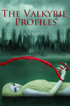 The Valkyrie Profiles (The Valkyrie Trilogy, #1)