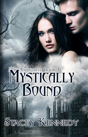 Mystically Bound (Frostbite, #3)