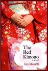 The Red Kimono by Jan Morrill