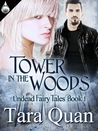Tower in the Woods (Undead Fairy Tales, #1)