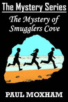 The Mystery of Smugglers Cove (The Mystery Series #1)