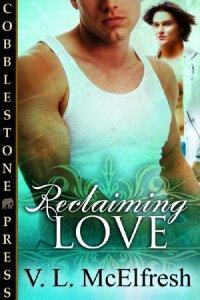 Reclaiming Love by V.L. McElfresh