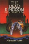 The Dead Kingdom: Seven Citadels Part Three (Seven Citadels, #3)