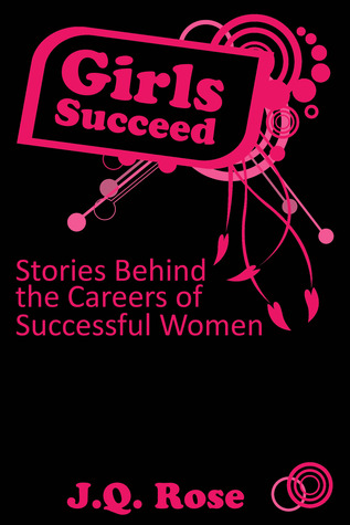 Girls Succeed: Stories Behind the Careers of Successful Women