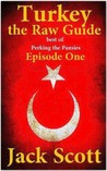 Turkey, the Raw Guide by Jack  Scott