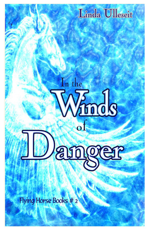 In the Winds of Danger (Flying Horse Books #2)