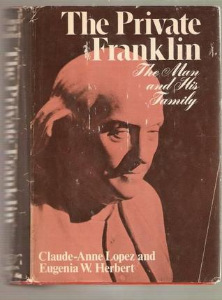 The Private Franklin: The Man and His Family