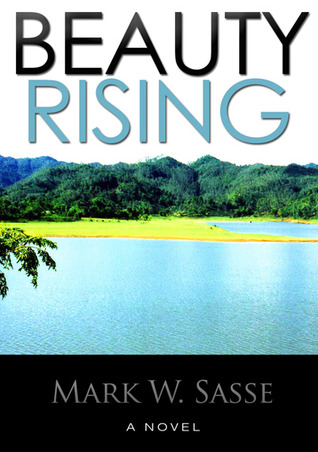 Beauty Rising by Mark W. Sasse