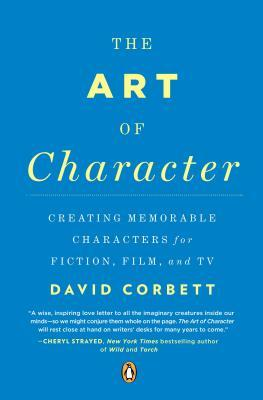 The Art of Character by David Corbett