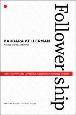 Followership by Barbara Kellerman