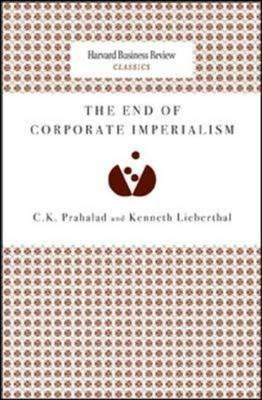 The End of Corporate Imperialism (Harvard Business Review Classics) (Harvard Business Review Classics)