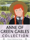Anne of Green Gables Collection: 11 Books (Anne of Green Gables, #1-3, #5, #7-8)