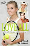 Love All (Game. Set. Match. Heartbreak, #1)