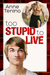 Too Stupid to Live (Romancelandia, #1; Whitetail Rock, #3)