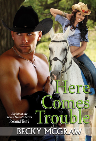 Here Comes Trouble by Becky McGraw