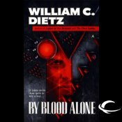 By Blood Alone by William C. Dietz