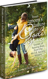 From Mom's Failure to God's Grace: Stories of Raising Boys