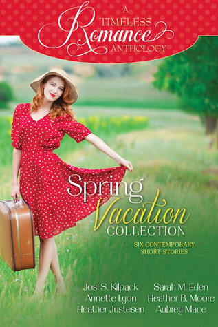 A Timeless Romance Anthology (Spring Vacation Collection)