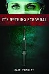 It's Nothing Personal by Kate O'Reilly