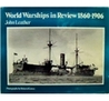 World Warships In Review, 1860 1906