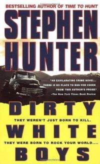 Dirty White Boys by Stephen Hunter