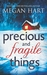 Precious and Fragile Things (Paperback)