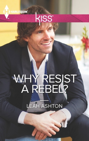 Why Resist a Rebel?