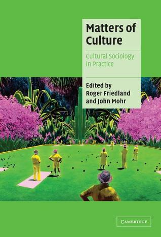 Matters of Culture: Cultural Sociology in Practice