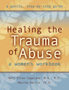 Healing the Trauma of Abuse: A Women's Workbook
