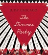 The Dinner Party: From Creation to Preservation