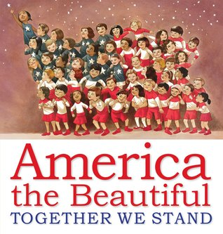 America the Beautiful: Presidential Quotations and National Symbols, Illustrated by 10 American Artists