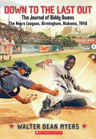 Down To the Last Out: The Journal of Biddy Owens, the Negro Leagues, Birmingham, Alabama, 1948 (My Name Is America)