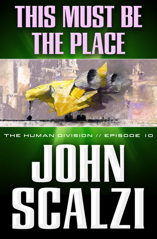 This Must Be the Place (The Human Division, #10)