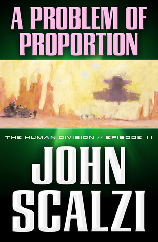 A Problem of Proportion (The Human Division, #11)