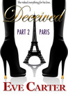 Deceived - Part 2 Paris (Deceived, #2)