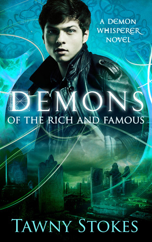Demons of the Rich and Famous (Demon Whisper Series,#1)