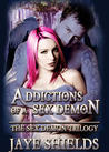 Addictions of a Sex Demon (The Sex Demon Trilogy, #3)