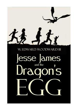 Jesse James and the Dragon's Egg