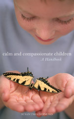 Calm and Compassionate Children by Susan Usha Dermond