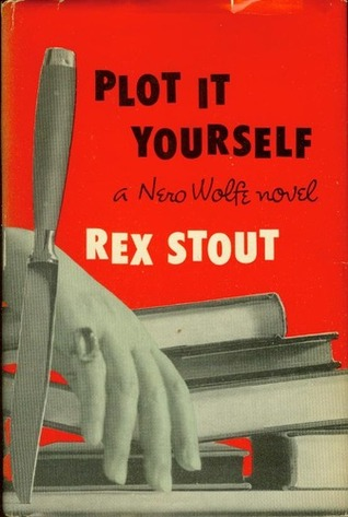 Plot it Yourself by Rex Stout