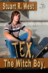 Tex, the Witch Boy by Stuart R. West