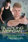 Guarding Morgan (Sanctuary, #1)