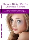 Seven Dirty Words by Charlotte V. Howard